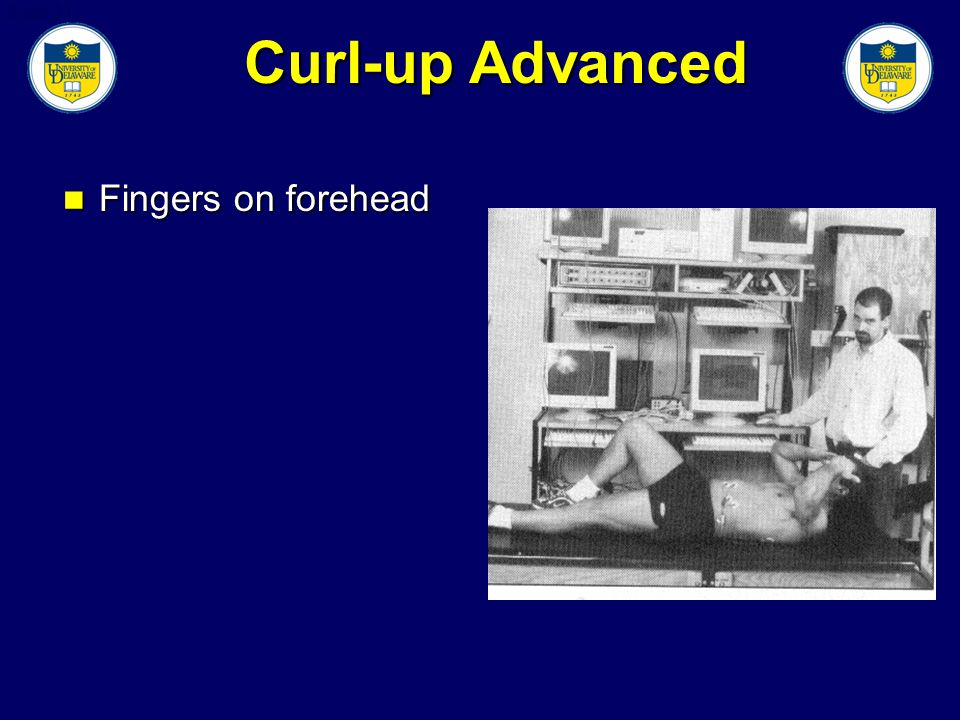 Slide 31 Curl-up Advanced Fingers on forehead Fingers on forehead