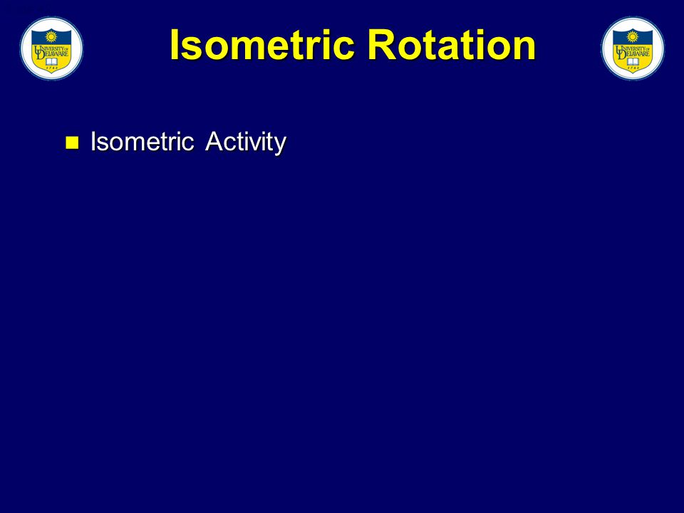 Slide 42 Isometric Rotation Isometric Activity Isometric Activity
