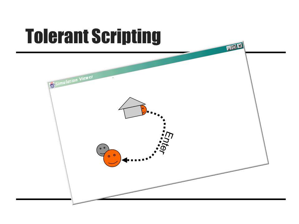 Tolerant Scripting Enter