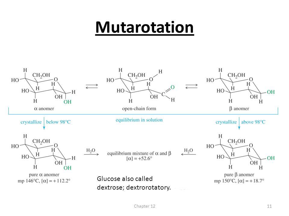 Chapter 1211 Mutarotation Glucose also called dextrose; dextrorotatory.