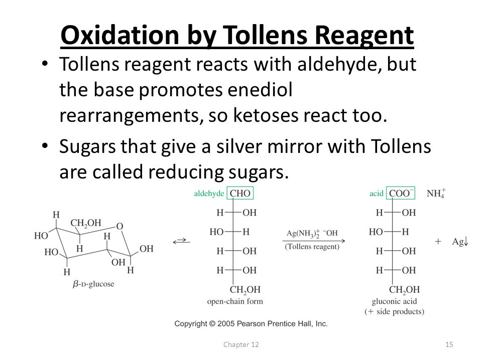 Chapter 1215 Oxidation by Tollens Reagent Tollens reagent reacts with aldehyde, but the base promotes enediol rearrangements, so ketoses react too. Su