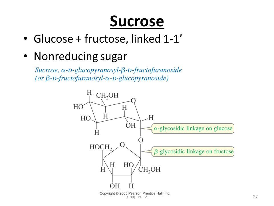 Chapter 1227 Sucrose Glucose + fructose, linked 1-1' Nonreducing sugar