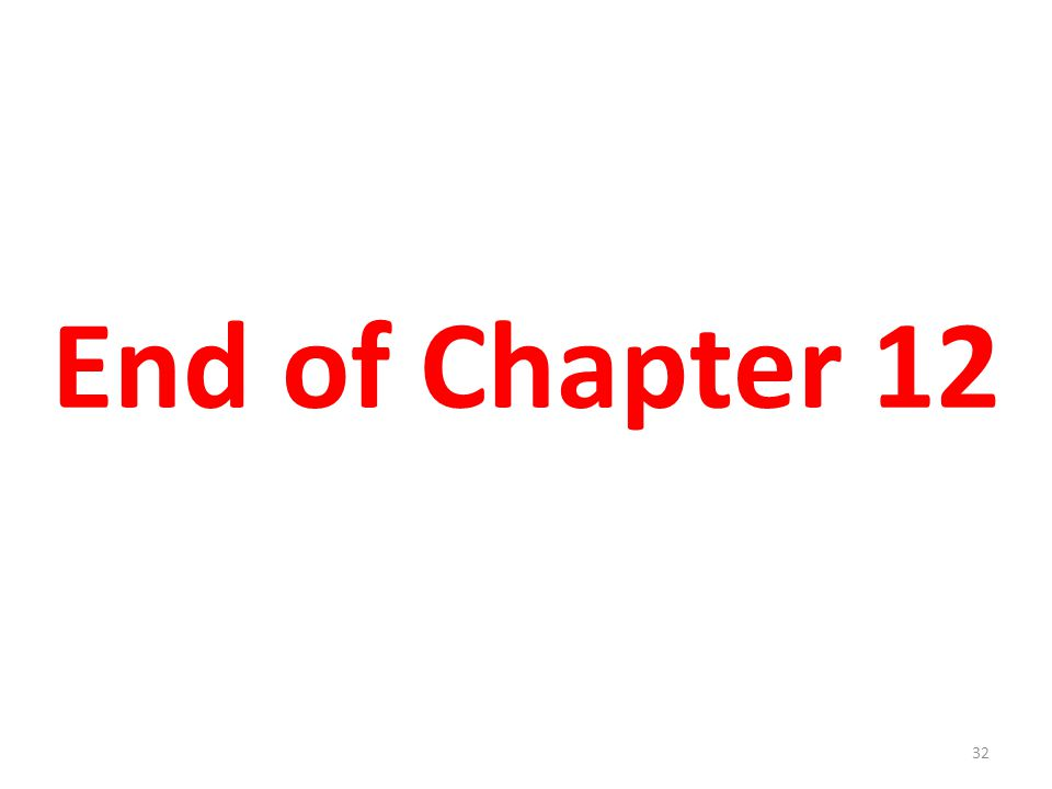 32 End of Chapter 12
