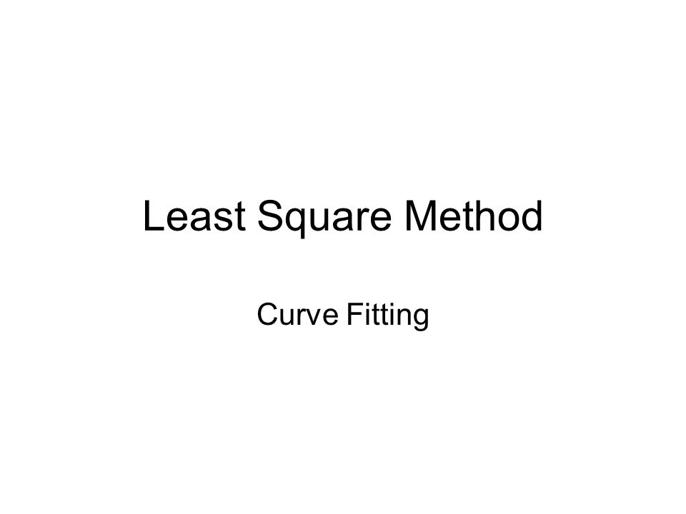 Least Square Method Curve Fitting