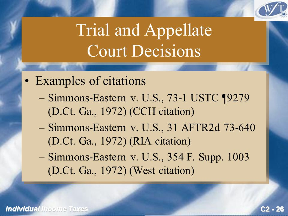 C2 - 26 Individual Income Taxes Trial and Appellate Court Decisions Examples of citations –Simmons-Eastern v.