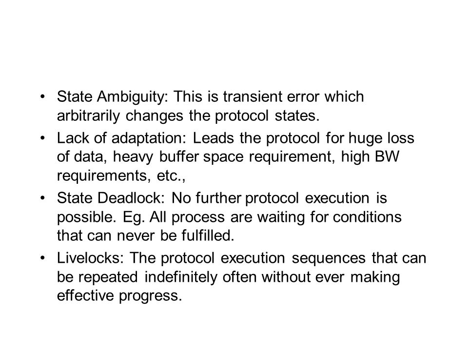 State Ambiguity: This is transient error which arbitrarily changes the protocol states.