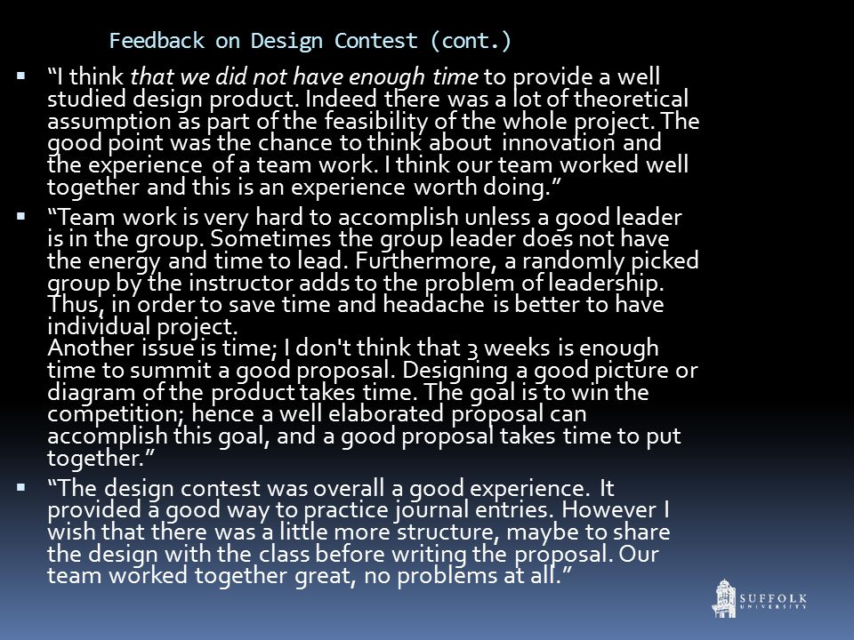  I think that we did not have enough time to provide a well studied design product.