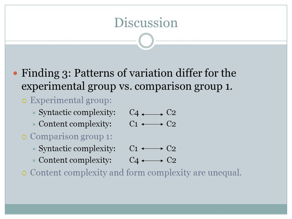 Discussion Finding 3: Patterns of variation differ for the experimental group vs.