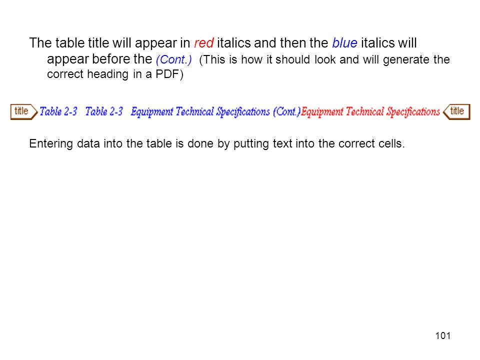 101 The table title will appear in red italics and then the blue italics will appear before the (Cont.) (This is how it should look and will generate