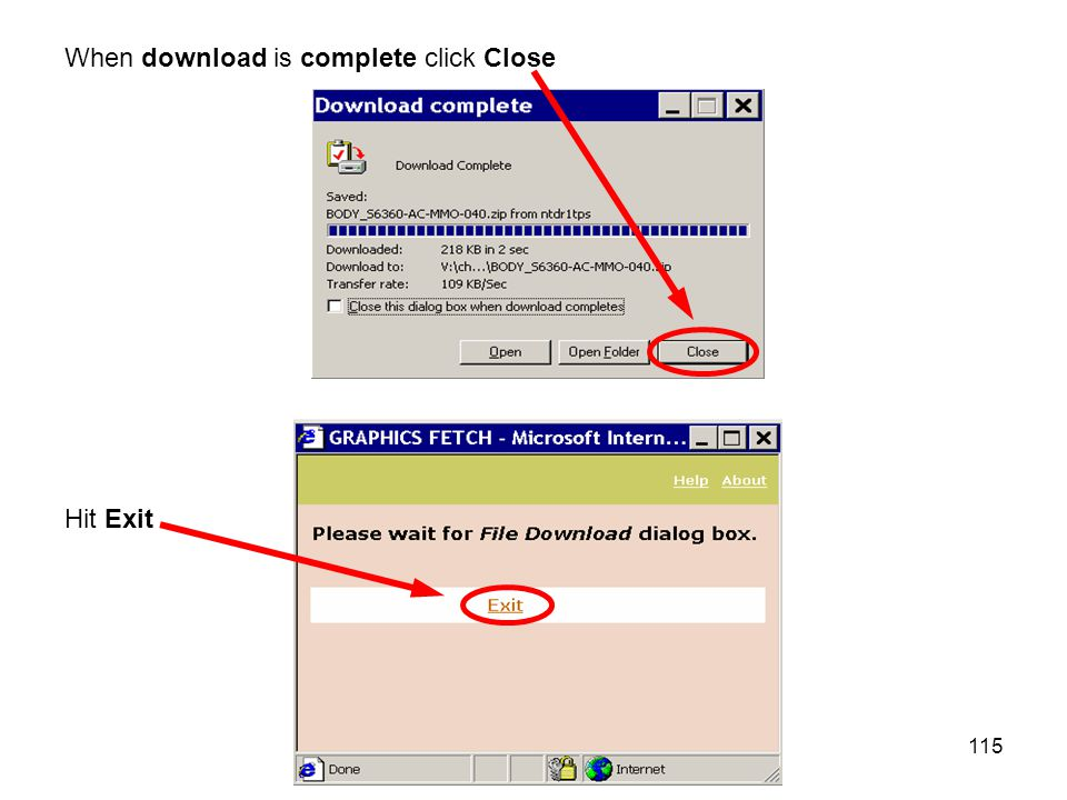 115 When download is complete click Close Hit Exit