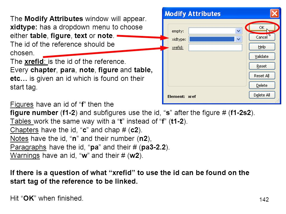 142 The Modify Attributes window will appear. xidtype: has a dropdown menu to choose either table, figure, text or note. The id of the reference shoul