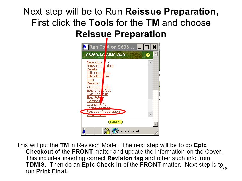 178 Next step will be to Run Reissue Preparation, First click the Tools for the TM and choose Reissue Preparation This will put the TM in Revision Mod