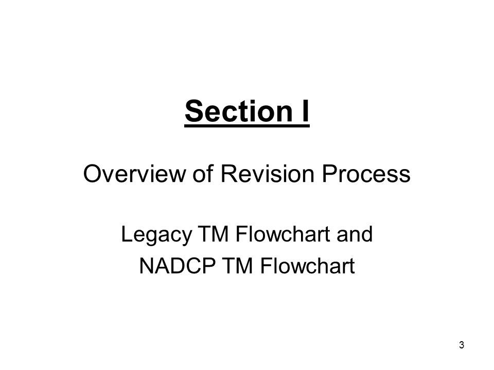 3 Section I Overview of Revision Process Legacy TM Flowchart and NADCP TM Flowchart