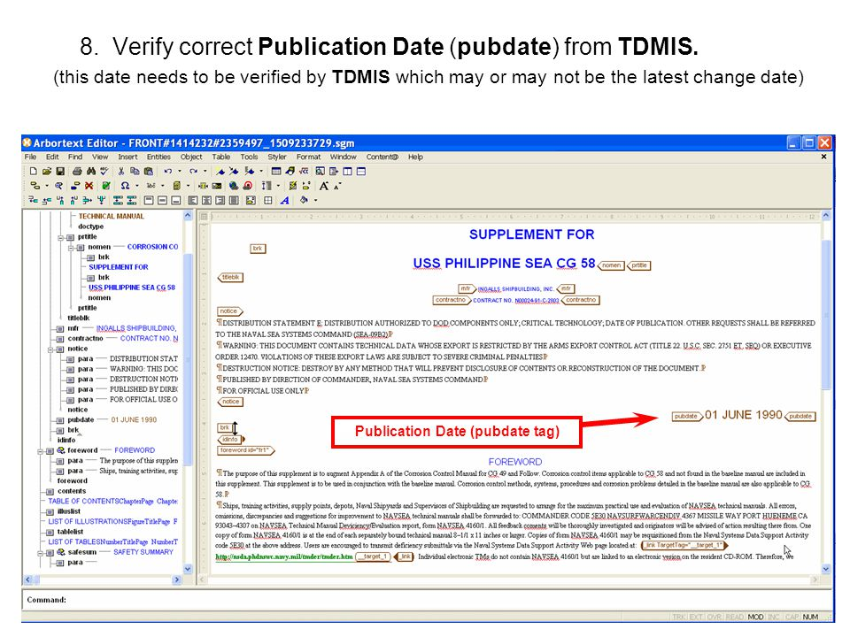 84 8. Verify correct Publication Date (pubdate) from TDMIS. (this date needs to be verified by TDMIS which may or may not be the latest change date) P