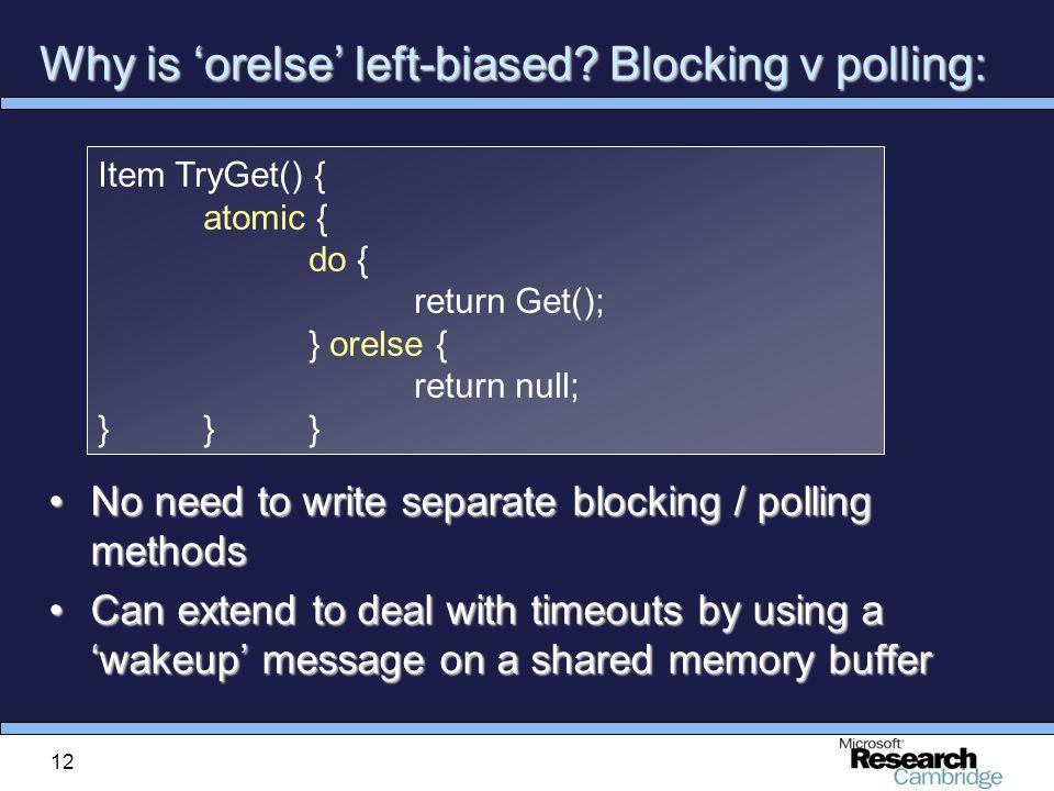 12 Why is 'orelse' left-biased.