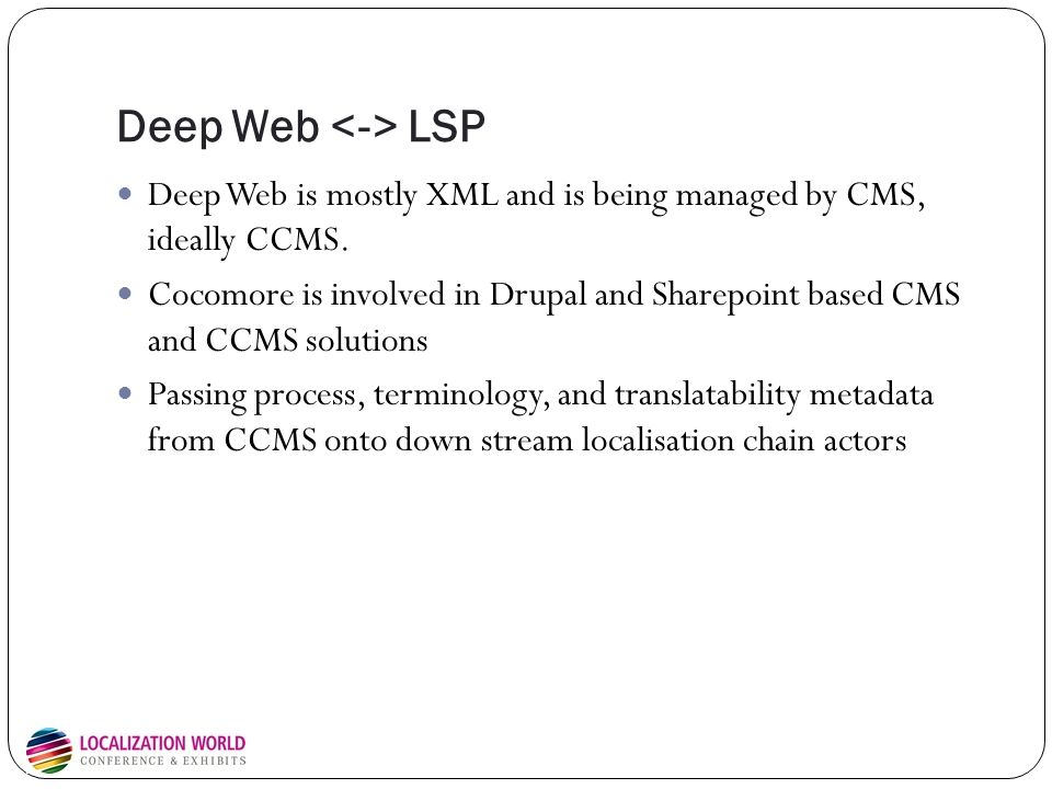 Deep Web LSP Deep Web is mostly XML and is being managed by CMS, ideally CCMS.