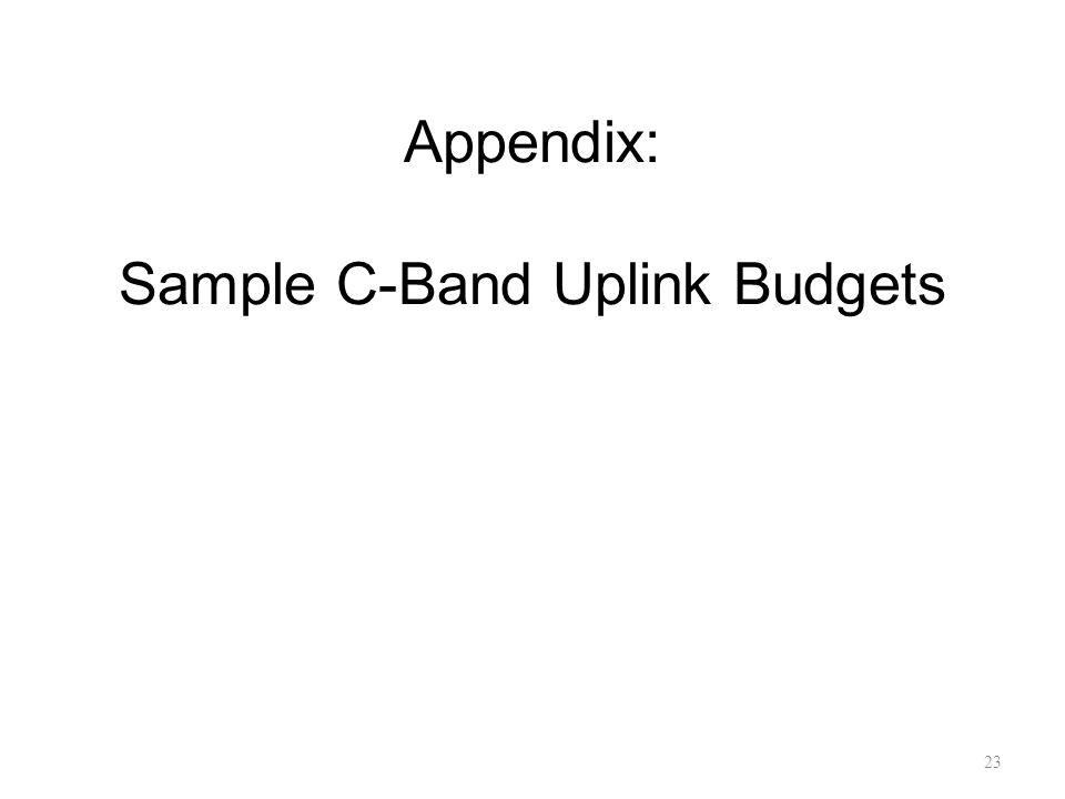 Appendix: Sample C-Band Uplink Budgets 23