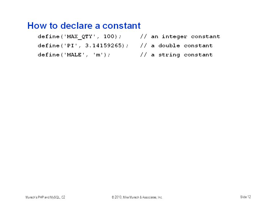 Murach's PHP and MySQL, C2© 2010, Mike Murach & Associates, Inc.Slide 12
