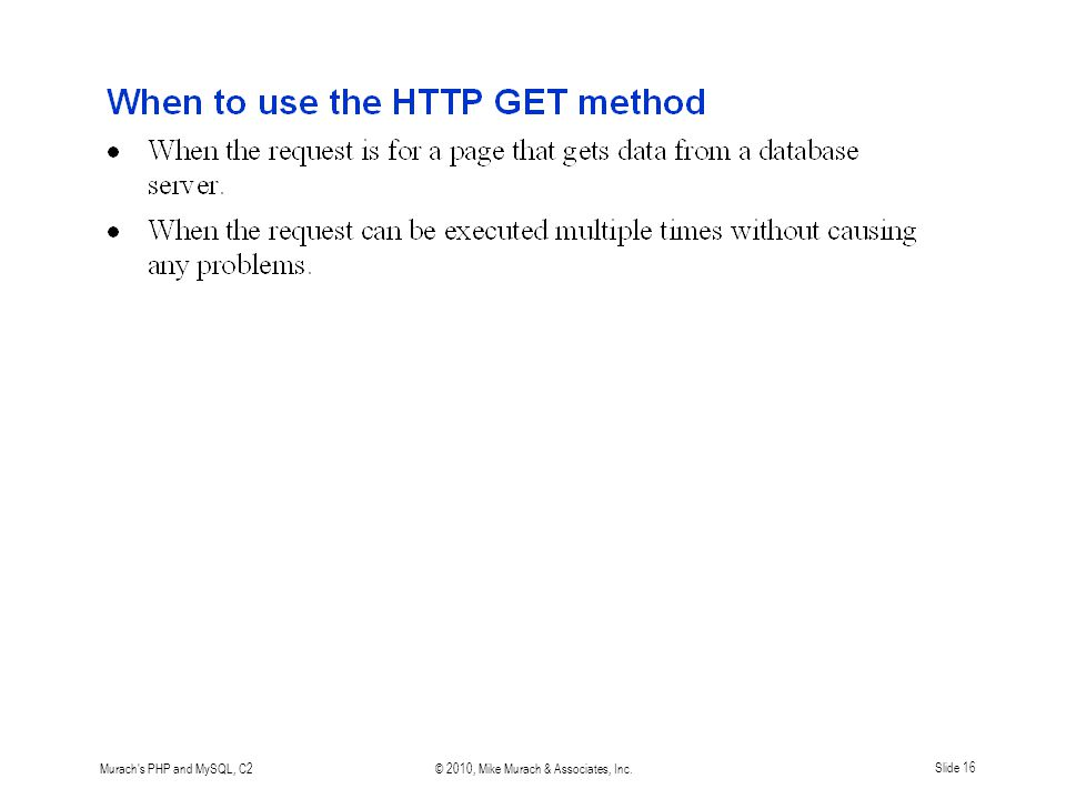 Murach's PHP and MySQL, C2© 2010, Mike Murach & Associates, Inc.Slide 16