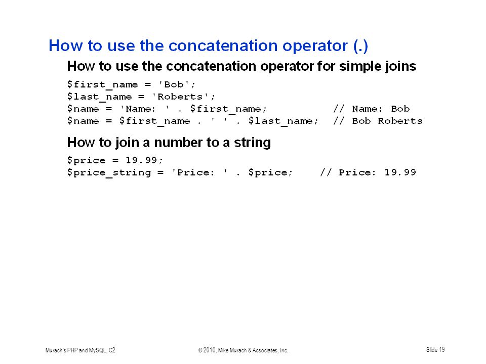 Murach's PHP and MySQL, C2© 2010, Mike Murach & Associates, Inc.Slide 19