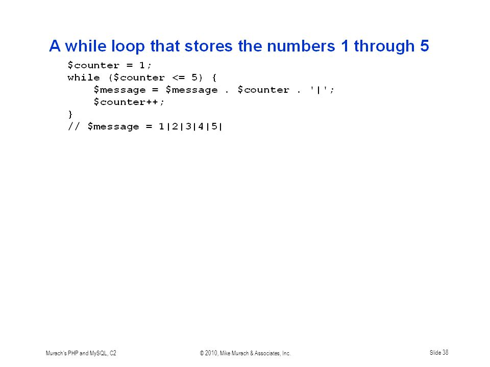 Murach's PHP and MySQL, C2© 2010, Mike Murach & Associates, Inc.Slide 38
