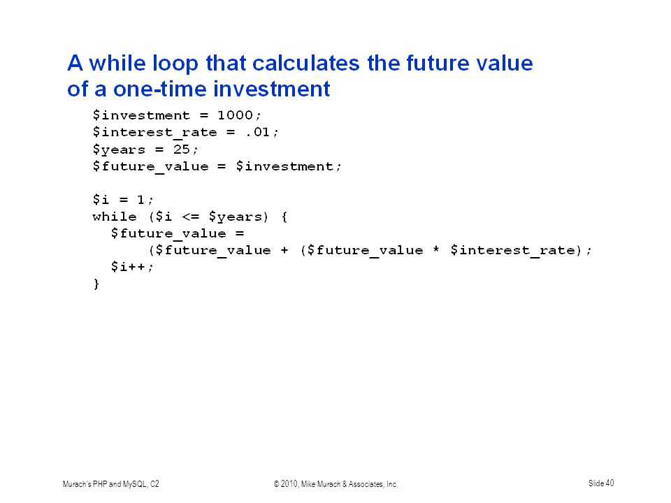 Murach's PHP and MySQL, C2© 2010, Mike Murach & Associates, Inc.Slide 40