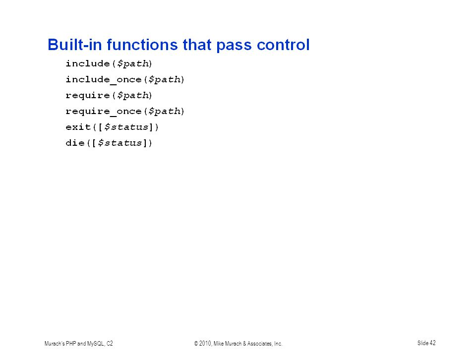 Murach's PHP and MySQL, C2© 2010, Mike Murach & Associates, Inc.Slide 42
