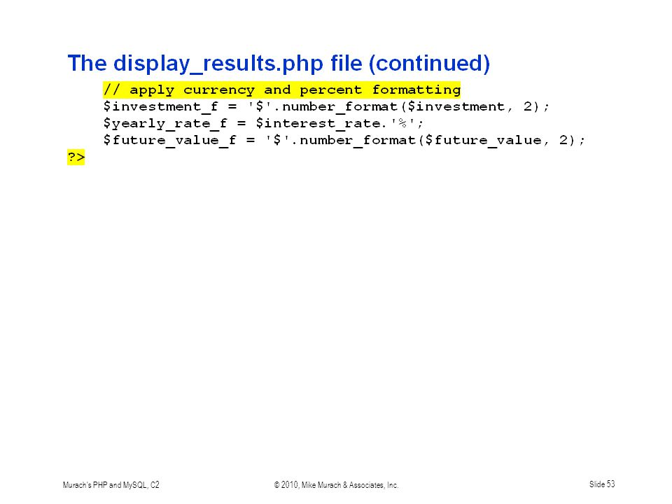 Murach's PHP and MySQL, C2© 2010, Mike Murach & Associates, Inc.Slide 53