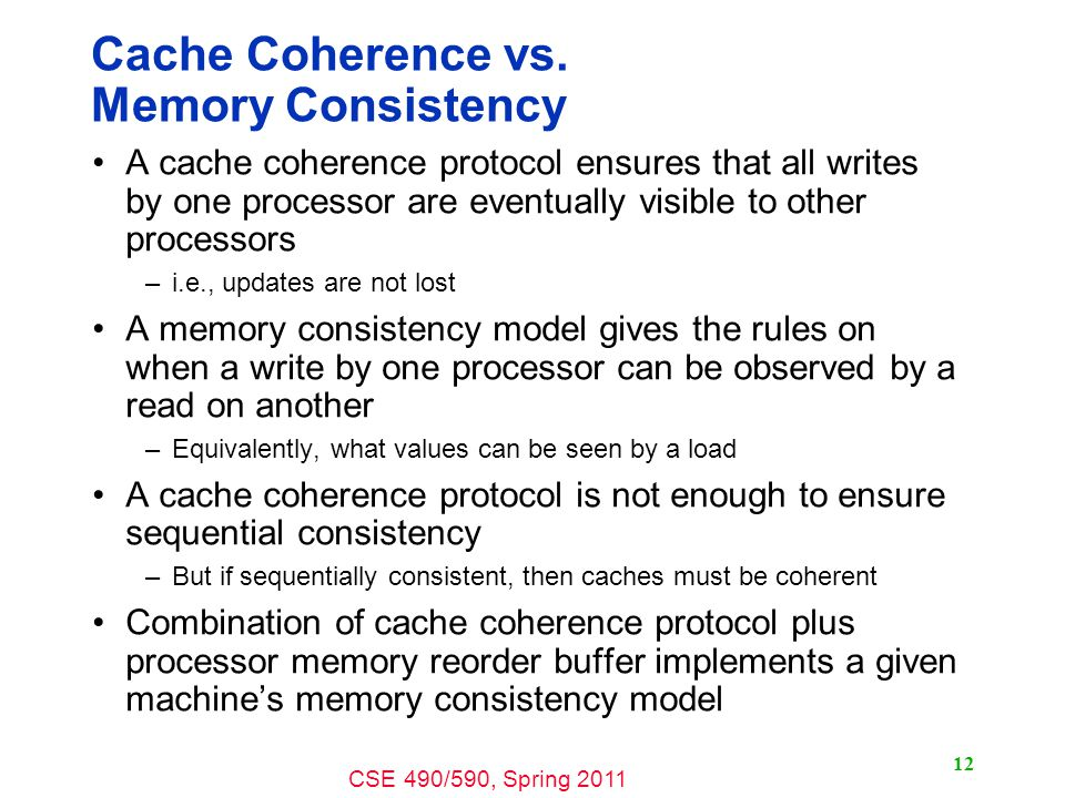 CSE 490/590, Spring 2011 Cache Coherence vs.