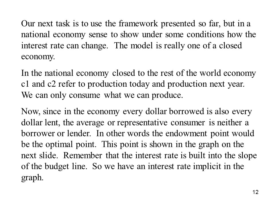 12 Our next task is to use the framework presented so far, but in a national economy sense to show under some conditions how the interest rate can change.