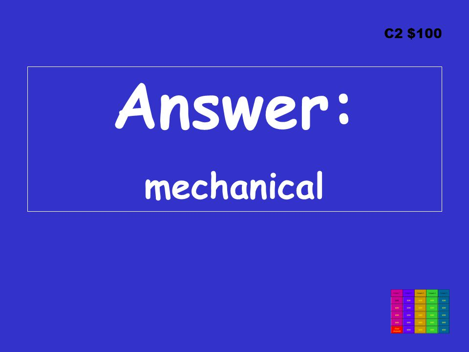 C2 $100 Answer: mechanical