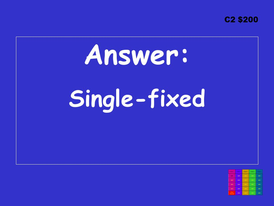 C2 $200 Answer: Single-fixed