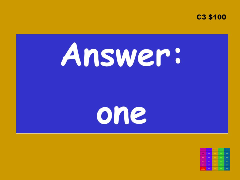 C3 $100 Answer: one
