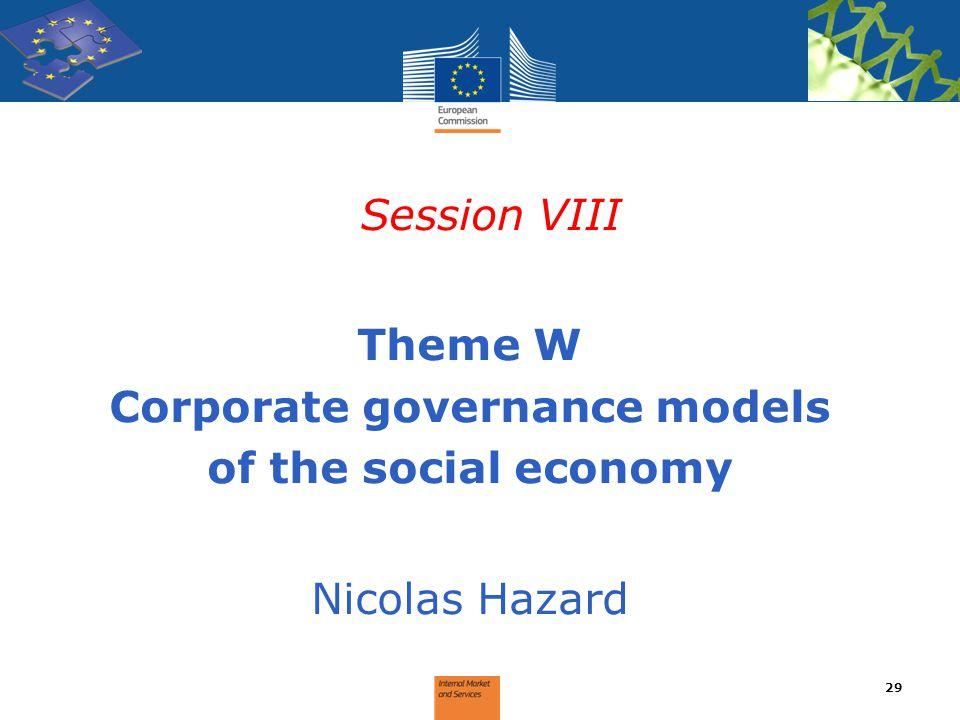 Session VIII Theme W Corporate governance models of the social economy Nicolas Hazard 29
