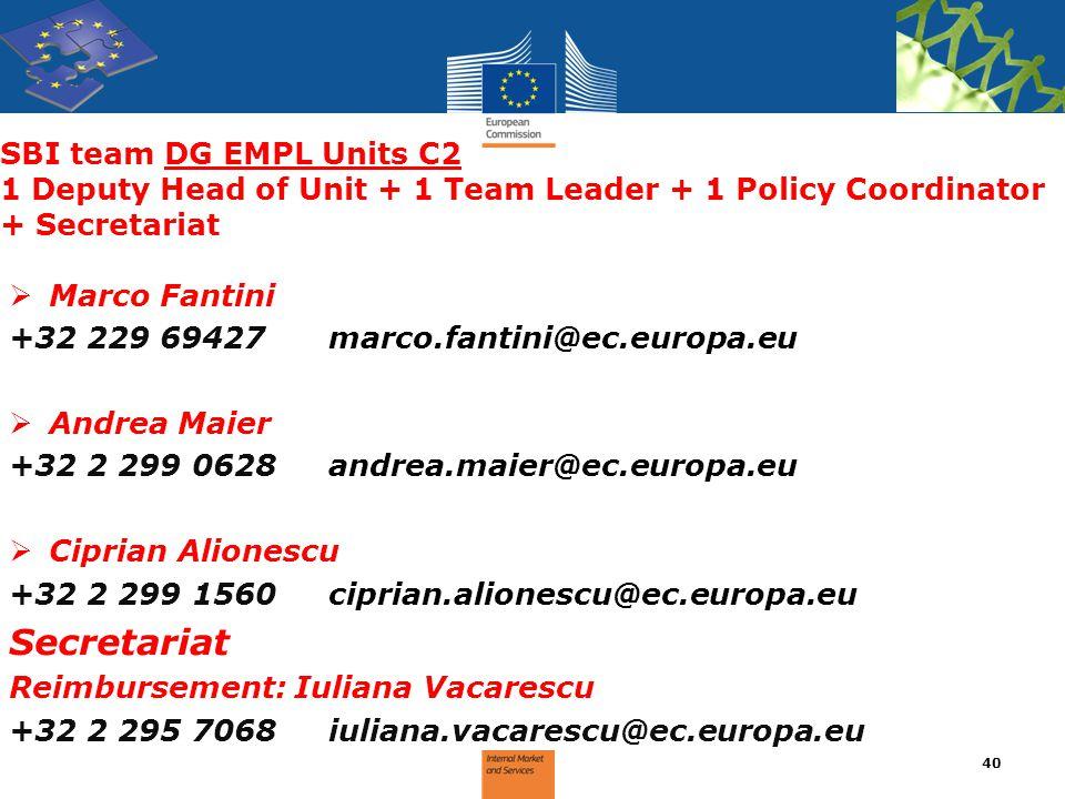SBI team DG EMPL Units C2 1 Deputy Head of Unit + 1 Team Leader + 1 Policy Coordinator + Secretariat  Marco Fantini +32 229 69427marco.fantini@ec.eur