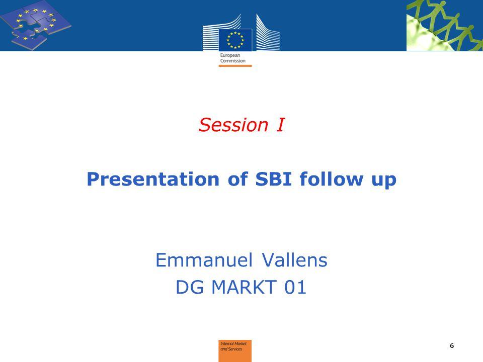 Session I Presentation of SBI follow up Emmanuel Vallens DG MARKT 01 6