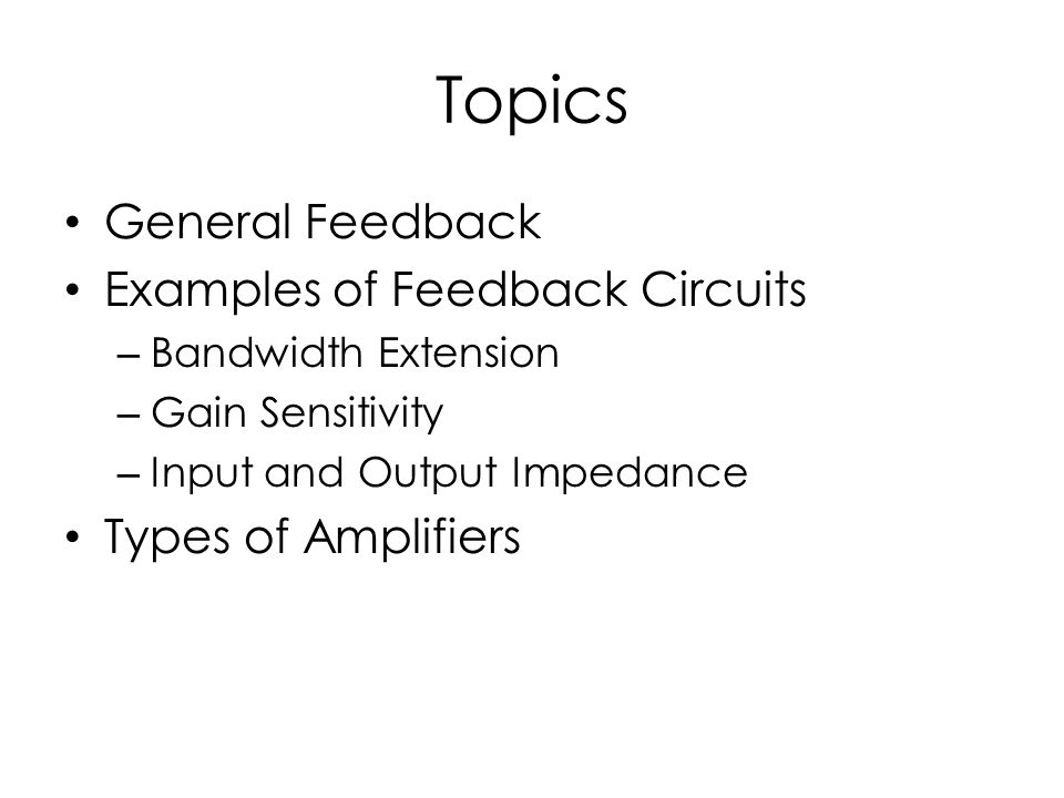 General Feedback System H(s)=Feedforward network, represents an amplifier, Open-loop transfer function, a.k.a.