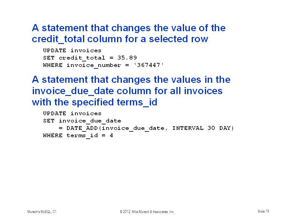 Murach s MySQL, C1© 2012, Mike Murach & Associates, Inc.Slide 19