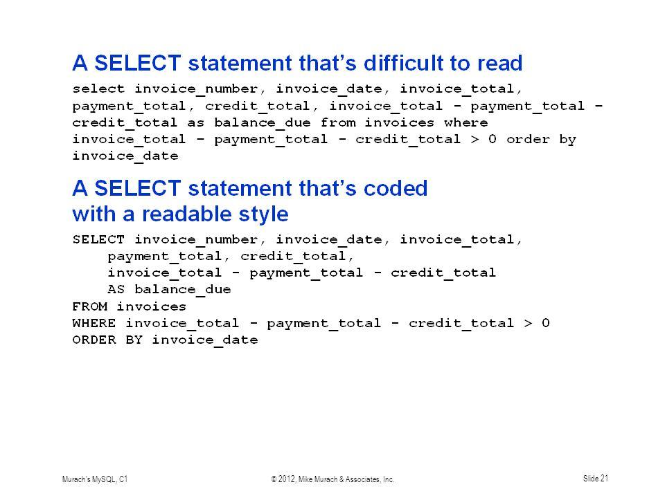 Murach s MySQL, C1© 2012, Mike Murach & Associates, Inc.Slide 21