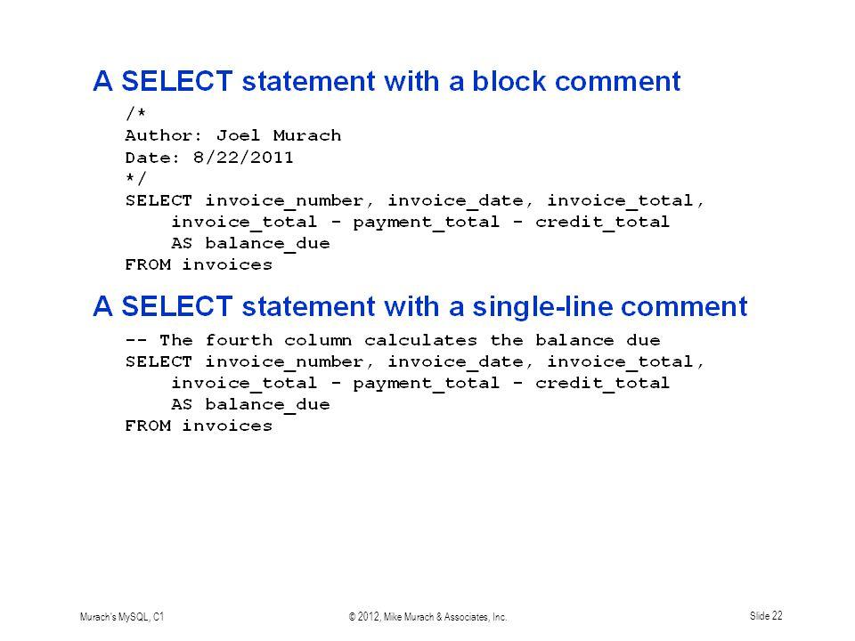 Murach s MySQL, C1© 2012, Mike Murach & Associates, Inc.Slide 22