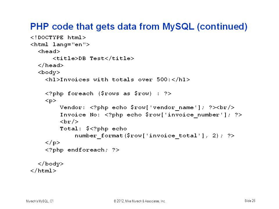 Murach s MySQL, C1© 2012, Mike Murach & Associates, Inc.Slide 26