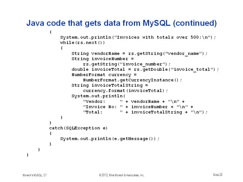 Murach s MySQL, C1© 2012, Mike Murach & Associates, Inc.Slide 28