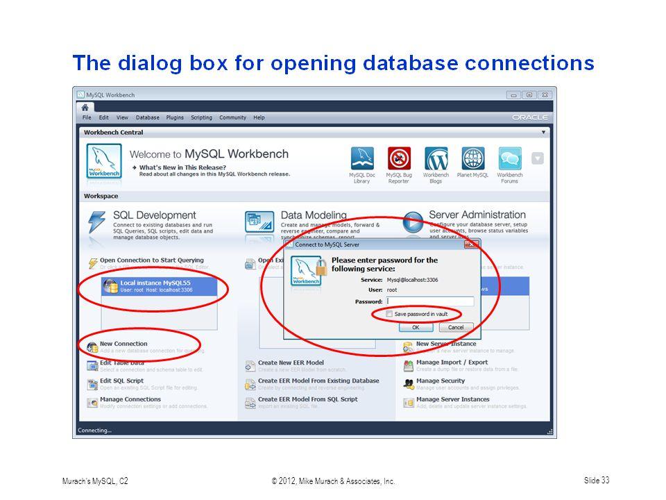 Murach s MySQL, C2© 2012, Mike Murach & Associates, Inc.Slide 33