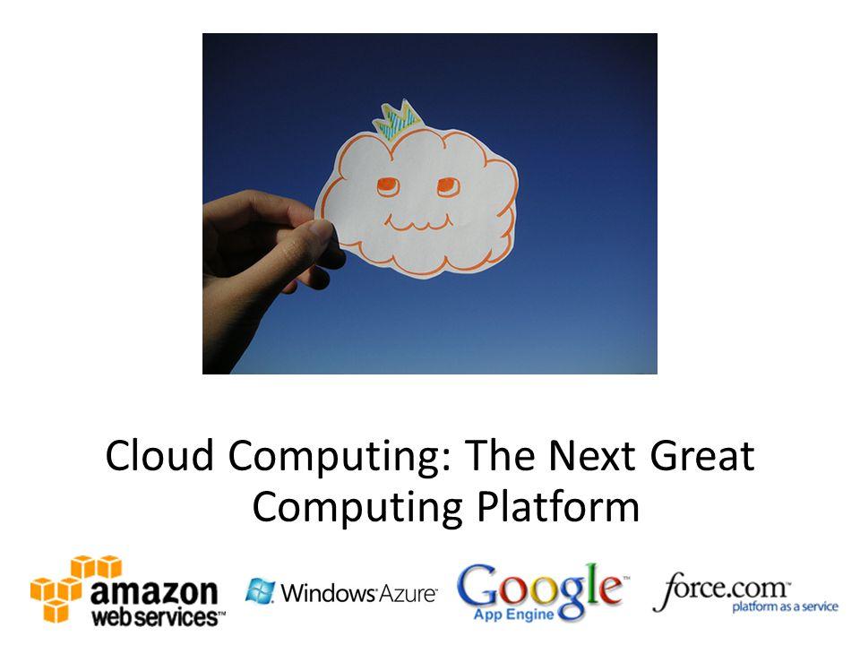 Cloud Computing: The Next Great Computing Platform