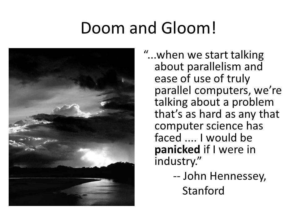 Doom and Gloom.