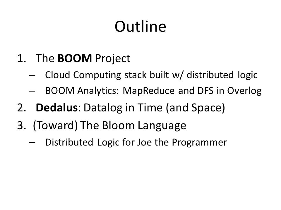 The BOOM Project Berkeley Orders Of Magnitude – OOM more scale, OOM less code – Can we build Google in 10k LOC.