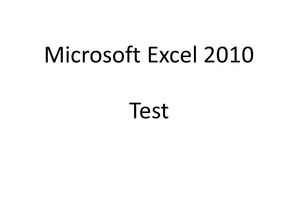 Test question 1 Every formula in Excel starts with an equal sign.