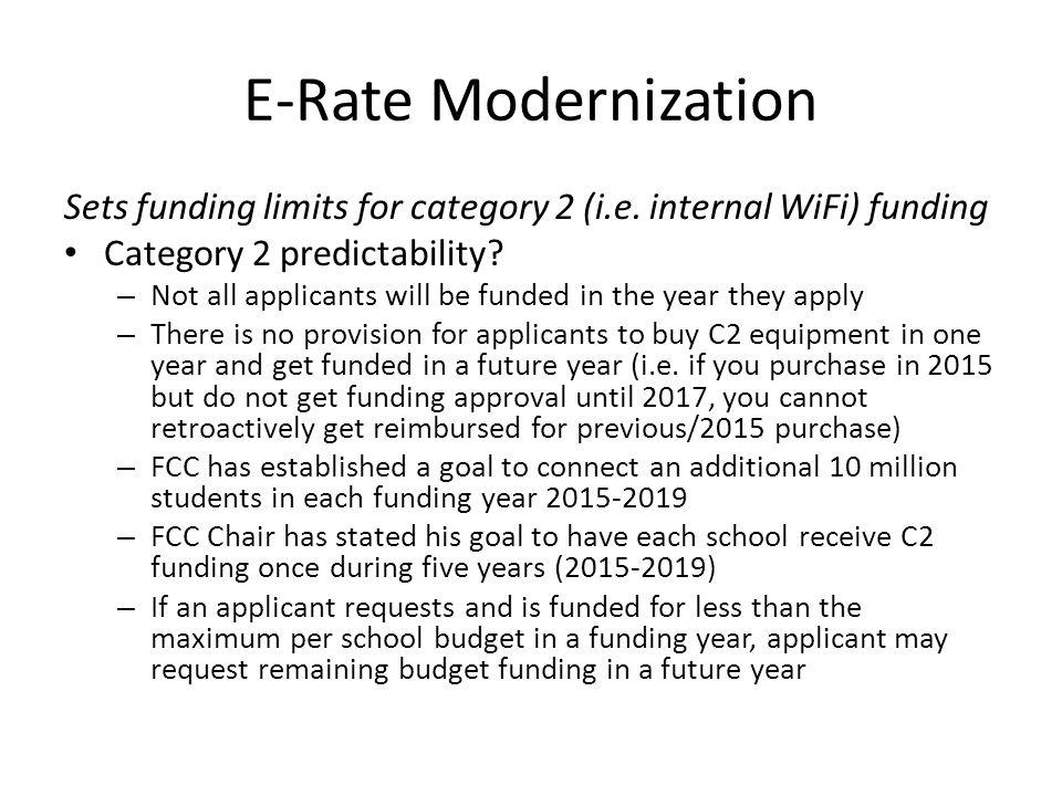 E-Rate Modernization Sets funding limits for category 2 (i.e.