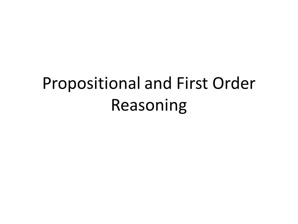Propositional and First Order Reasoning