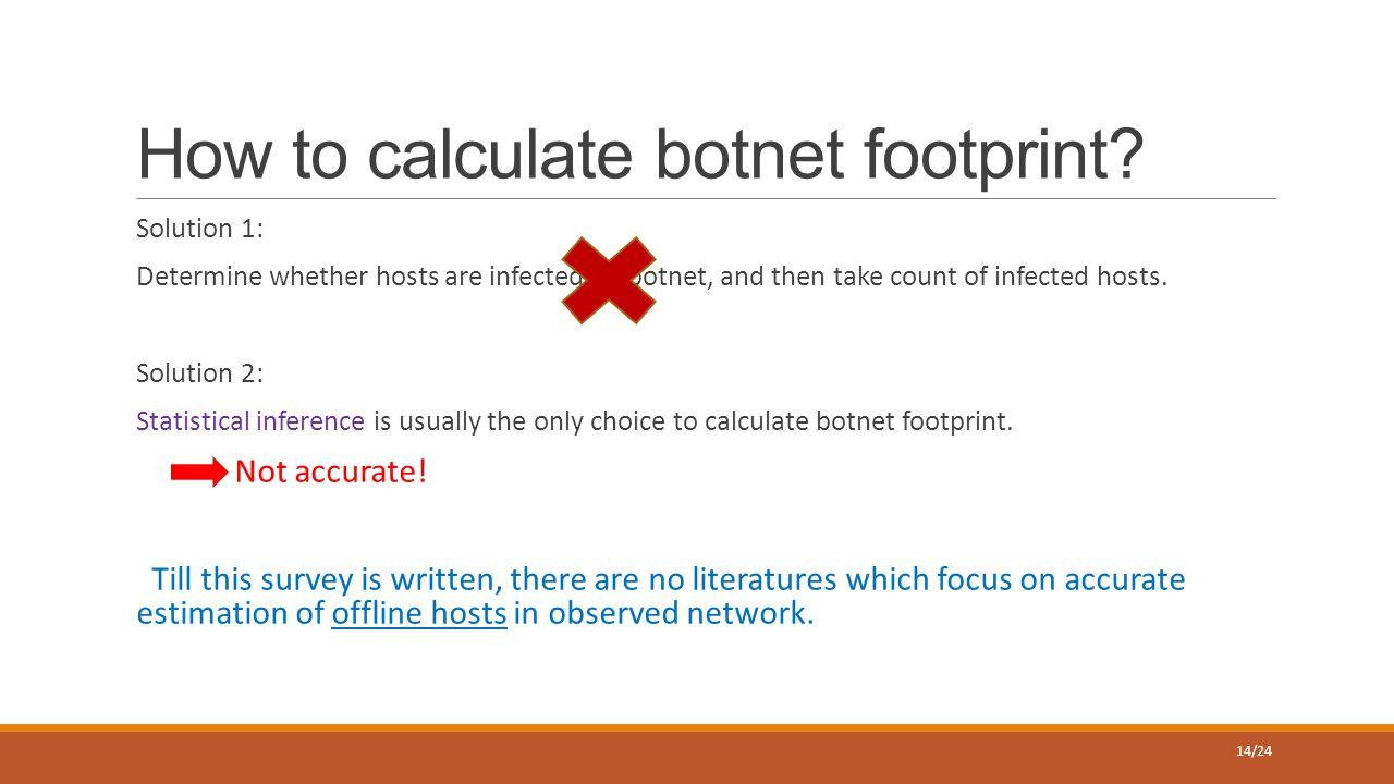 How to calculate botnet footprint.